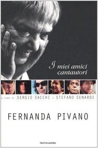 I miei amici cantautori: Fernanda Pivano