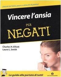 Vincere l'ansia per negati Elliott, Charles H.; Smith, Laura L. and Lamparelli, C.