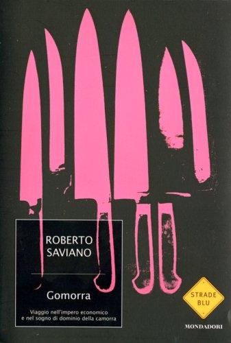 Gomorra viaggio nell'impero economico e nel sogno: Roberto Saviano