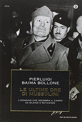 Le ultime ore di Mussolini - Baima Bollone, Pierluigi
