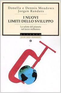 9788804559016: I nuovi limiti dello sviluppo. La salute del pianeta nel terzo millennio