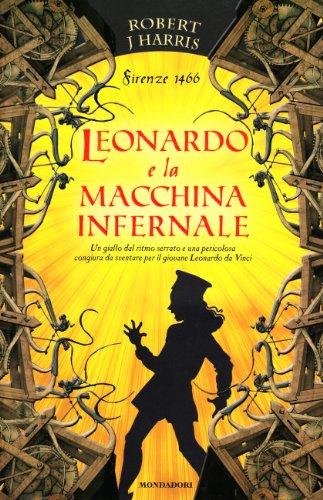 9788804561125: Leonardo e la macchina infernale