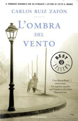 L'ombra del vento (Italian translation of The Shadow of the Wind): Ruiz Zafon, Carlos