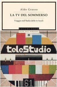 La Tv del sommerso. Viaggio nell'Italia delle tv locali (8804561947) by [???]