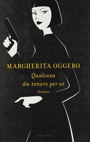 Qualcosa da tenere per s?: Oggero, Margherita.