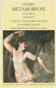 9788804562344: Metamorfosi - Volume II (Libri III-IV)