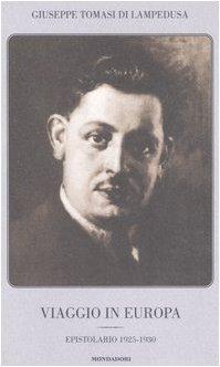 Viaggio in Europa. Epistolario 1925-1930 (8804564776) by Giuseppe Tomasi di Lampedusa