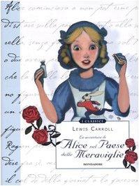 9788804565468: Le avventure di Alice nel paese delle meraviglie. Ediz. illustrata (Classici illustrati)