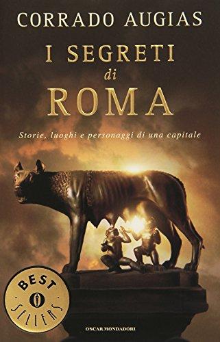 9788804566410: I segreti di Roma. Storie, luoghi e personaggi di una capitale (Oscar bestsellers)