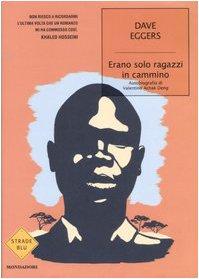 Erano solo ragazzi in cammino. Autobiografia di Valentino Achak Deng (8804568461) by [???]