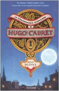 9788804568674: La straordinaria invenzione di Hugo Cabret. Ediz. illustrata