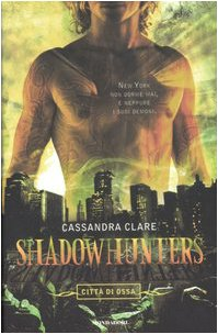 Shadowhunters. CittÃ: di ossa (8804568747) by [???]