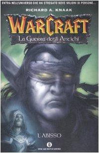 9788804568872: L'abisso. La guerra degli antichi. Warcraft vol. 3