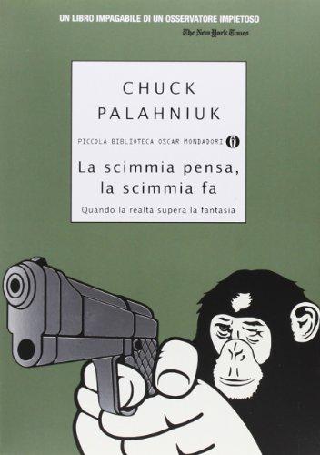 La scimmia pensa, la scimmia fa. Quando la realt? supera la fantasia: Chuck Palahniuk