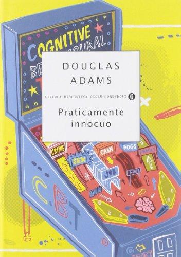 Praticamente innocuo Adams, Douglas and Serra, L.: Praticamente innocuo Adams,