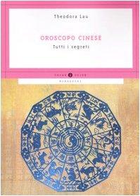 9788804572220: Oroscopo cinese. Tutti i segreti