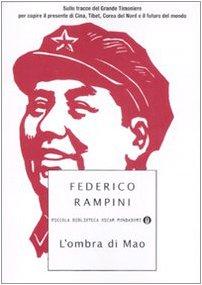 9788804572244: L'ombra di Mao. Sulle tracce del Grande Timoniere per capire il presente di Cina, Tibet, Corea del Nord e il futuro del mondo