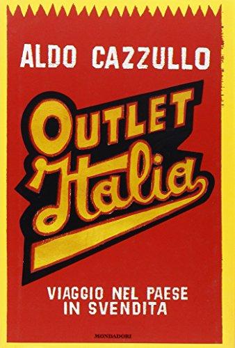 9788804572664: Outlet Italia. Viaggio nel paese in svendita