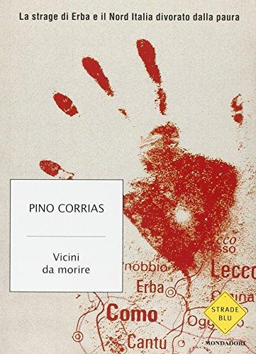 9788804573005: Vicini da morire. La strage di Erba e il Nord Italia divorato dalla paura