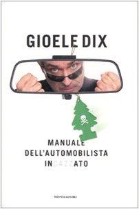 9788804573791: Manuale dell'automobilista incazzato