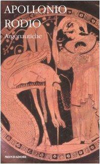 9788804574323: Argonautiche. Testo greco a fronte (I classici collezione)