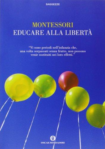 9788804575245: Educare alla libertà