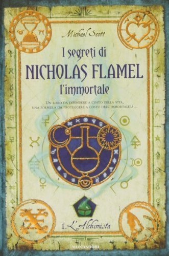9788804576099: L'alchimista. I segreti di Nicholas Flamel, l'immortale (I Grandi)