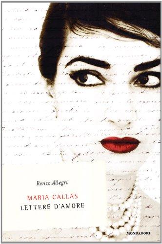 9788804578680: Maria Callas. Lettere d'amore (Ingrandimenti)