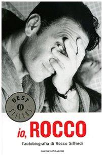 9788804580485: Io, Rocco. L'autobiografia di Rocco Siffredi (Oscar bestsellers)