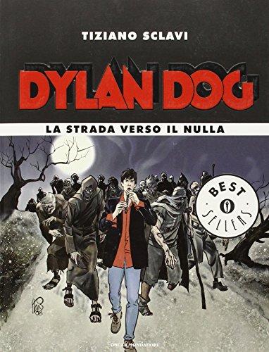 9788804581086: Dylan Dog. La strada verso il nulla (Oscar bestsellers)