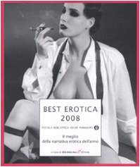 Best erotica 2008. Il meglio della narrativa: Best erotica 2008.