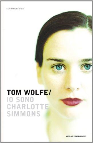 Io sono Charlotte Simmons. - Wolfe, Tom.