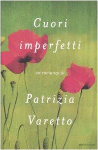 Cuori imperfetti Varetto, Patrizia - Varetto, Patrizia