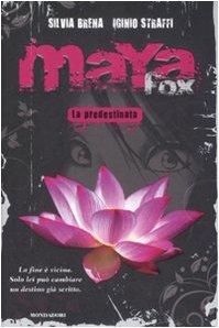 Maya Fox, la predestinata - Silvia Brena - Igino Straffi