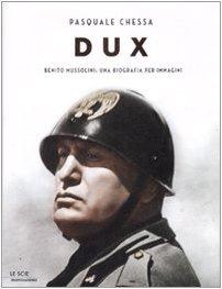 9788804583127: Dux. Benito Mussolini: una biografia per immagini