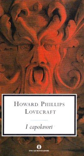 I capolavori (Oscar grandi classici) - Lovecraft, Howard P.