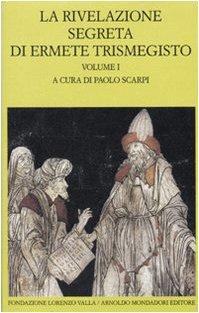 La Rivelazione Segreta di Ermete Trismegisto: Volume: Valla, F L