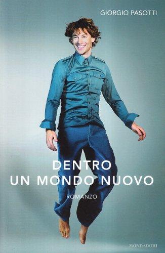 Dentro un mondo nuovo Pasotti, Giorgio - Dentro un mondo nuovo Pasotti, Giorgio