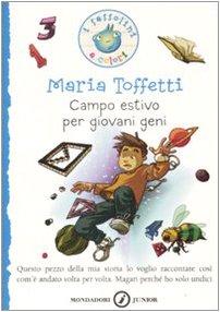 Campo estivo per giovani geni. Ediz. illustrata Toffetti, Maria and Massoni, S. - Campo estivo per giovani geni. Ediz. illustrata Toffetti, Maria and Massoni, S.