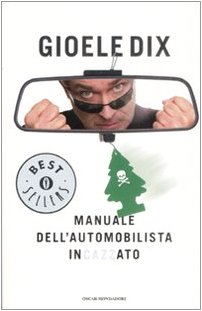 9788804587033: Manuale dell'automobilista incazzato