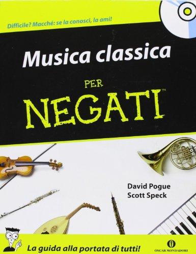 9788804590033: Musica classica per negati. Con CD Audio