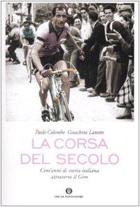 La corsa del secolo: cent'anni di storia italiana attraverso il Giro: n/a