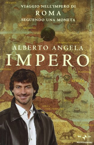 9788804592396: Impero. Viaggio nell'Impero di Roma seguendo una moneta
