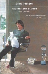 Ragioni per vivere. Tutti i racconti (8804592478) by Amy Hempel