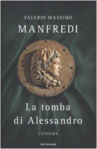 9788804593492: La tomba di Alessandro. L'enigma