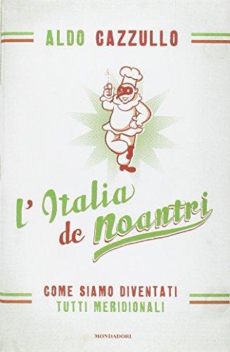 L'Italia de noantri. Come siamo diventati tutti meridionali (Frecce) - Aldo Cazzullo