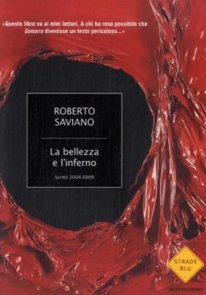 9788804594130: La bellezza e l inferno: Scritti 2004-2009