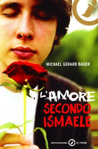 L'amore secondo Ismaele. - Bauer, Michael G