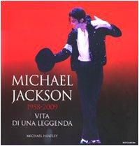 9788804596653: Michael Jackson 1958-2009, vita di una leggenda