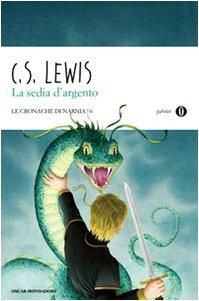 La sedia d'argento. Le cronache di Narnia (9788804599081) by Clive S. Lewis